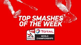 Top Smashes of the Week | TOTAL BWF World Championships 2019 | BWF 2019
