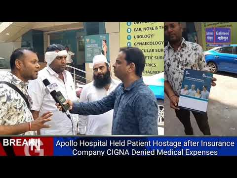 Apollo Hospital Held Patient Hostage After Insurance Company CIGNA Denied Medical Expenses