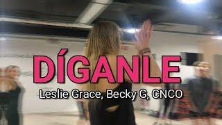 DÍGANLE / Leslie Grace, Becky G, CNCO / ZUMBA