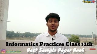 Informatics Practices IP Best Sample Paper Book For Class 12th Move Fast With IP Book Review Cbse