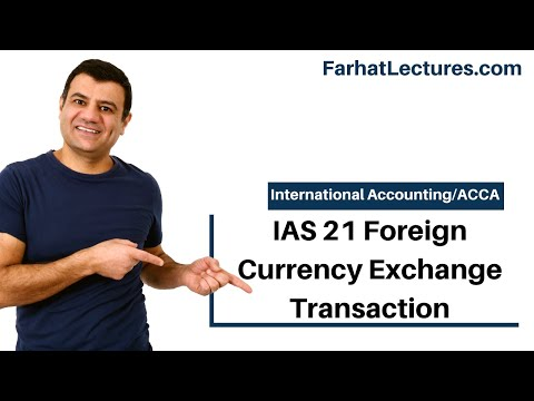 IAS 21 Foreign Currency Exchange Transaction |  IFRS Lectures | ACCA Exam | International Accounting