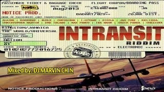 INTRANSIT RIDDIM MIX AUGUST 2013 (NOTICE PRODUCTION) JAH CURE, KONSHENS, I OCTANE, SIZZLA,