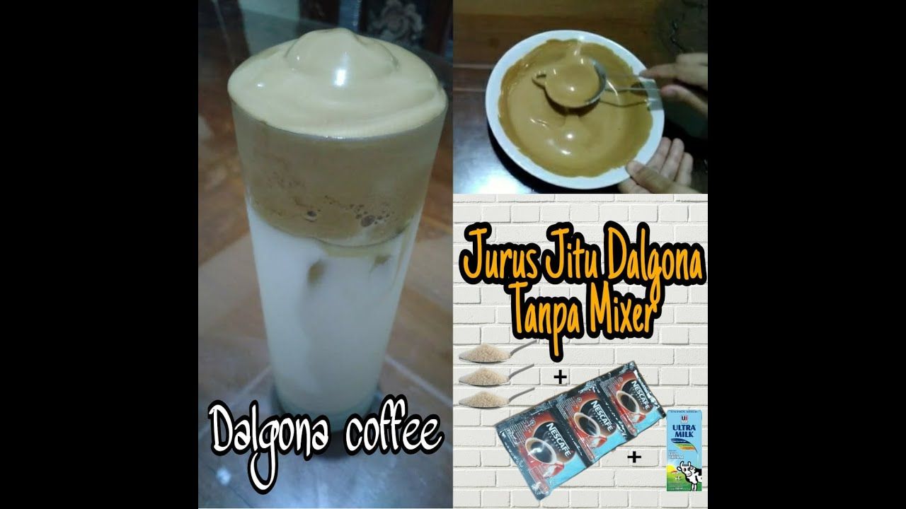 RESEP DALGONA COFFEE TANPA MIXER ANTI GAGAL - YouTube