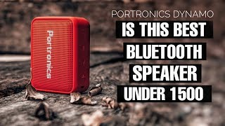 Portronics Dynamo bluetooth Speaker Complete Review | Is this best bluetooth speaker under 1500