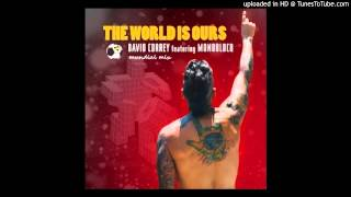 The World Is Ours {mundial mix} - David Correy ft. Monobloco, Paty Cantu, & Wisin