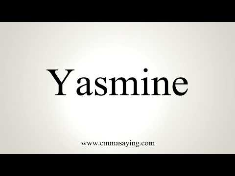 How To Pronounce Yasmine