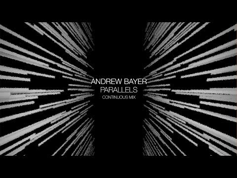 Andrew Bayer - Parallels | Continuous Mix