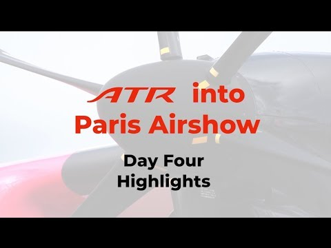 ATR Bourget 2019 D4 - Highlights of the day