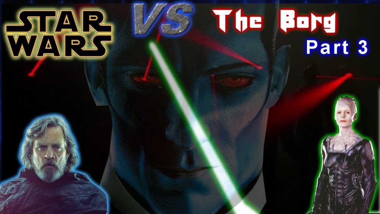 The Borg VS Star Wars Part 3!! The Art of Resistance!!