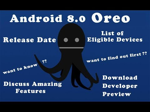 Android 8.0 Oreo Release Date,List of Eligible Devices,New Features
