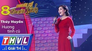THVL | Người kể chuyện tình – Tập 8[5]: Hương tình cũ - Thúy Huyền thumbnail