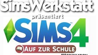 Die Sims 4 : Alles rund zum Thema MOD's und Auf zur Schule MOD