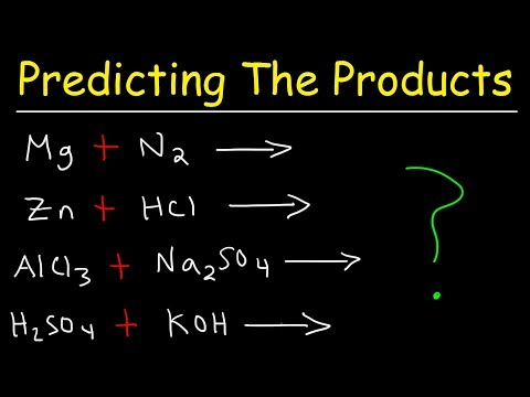 Predicting The Products of Chemical Reactions - Chemistry Examples and Practice Problems