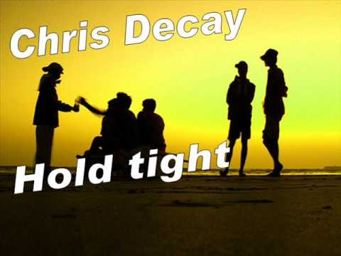 Chris Decay Hold tight Josh Baxxter Remix