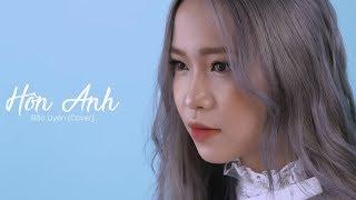 HÔN ANH - BẢO UYÊN [COVER FULL] | MIN