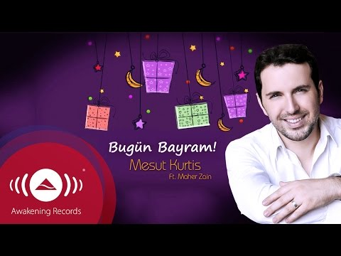 Mesut Kurtis Feat. Maher Zain- Bugün Bayram