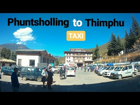 PHUENTSHOLING TO THIMPHU BY ROAD | Bhutan 2017
