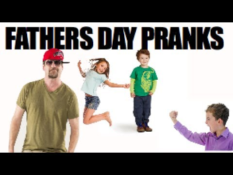 Fathers Day Pranks