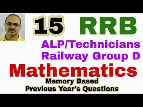 RRB-ALP/Technician and Railway Group D 2018: Mathematics (15) Memory Based