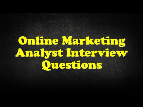 Online Marketing Analyst Interview Questions