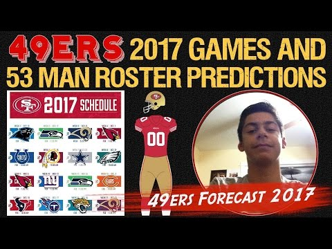 Live! 49ers 2017 Games & The Final 53 Man Roster Predictions EP1