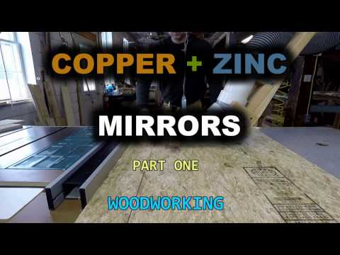 Copper + Zinc Mirrors - Part 1 - Woodworking