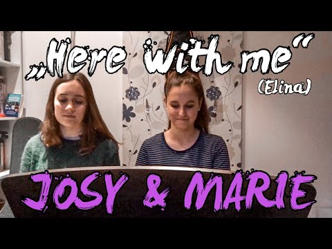 """Here with me"" - Elina 