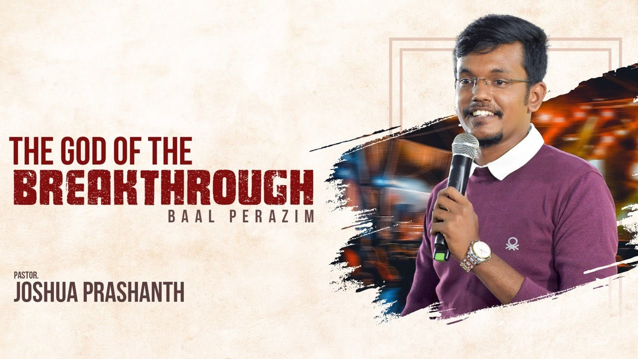 The God Of Breakthrough (Baal Perazim) | Pastor Joshua Prashanth
