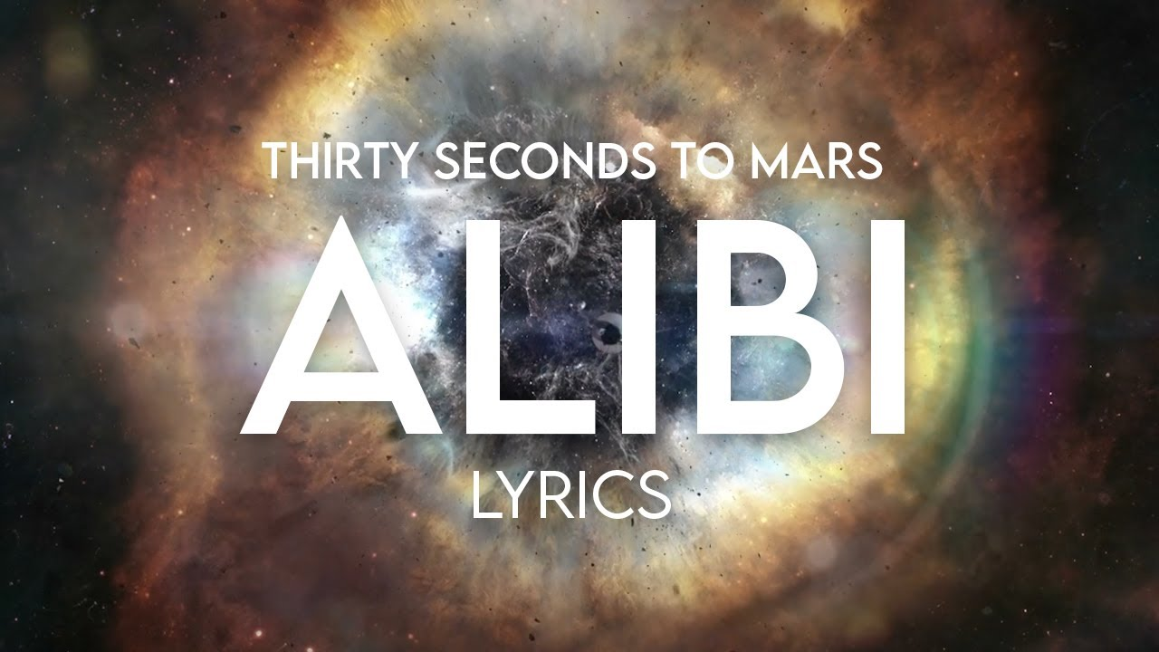 30 Seconds To Mars Alibi Lyrics Youtube