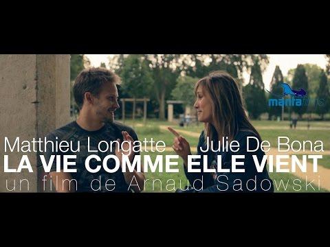 La vie comme elle vient de Arnaud Sadowski avec Julie de Bona et Matthieu Longatte (ENG Sub)