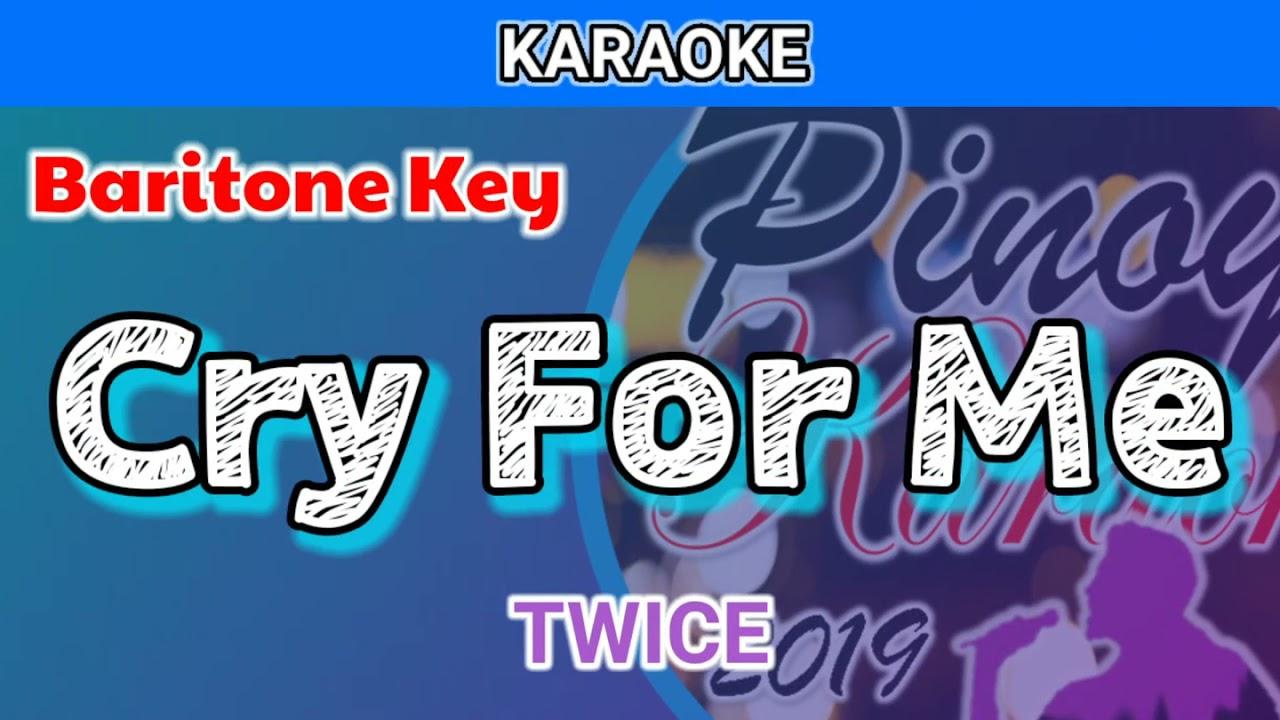 Cry For Me by TWICE (Karaoke : Baritone Key)