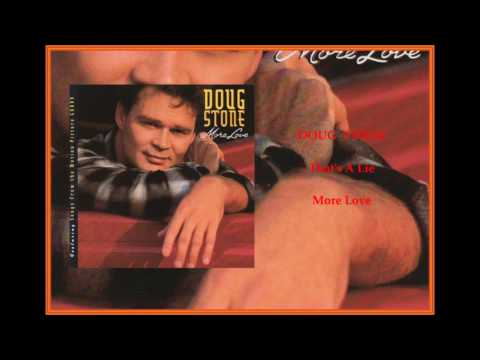 Doug Stone - That's A Lie