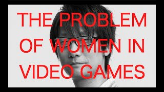 Hideo Kojima and The Problem of Women in Video Games