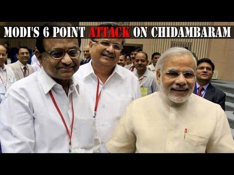 Modi responds with 6 point attack on Chidambaram