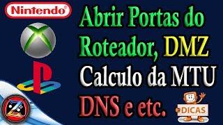 [Dicas] Abrir Portas do Roteador Com DMZ, Calcular MTU, Configurar IP Fixo No PS4, DNS e etc.