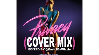 Chris Brown - Privacy (Cover Mix) by @Kash2DaWizzle