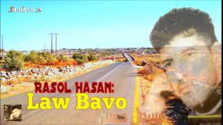 Rasol Hasan:Law Bavo رسول حسن براده ,لو بافو