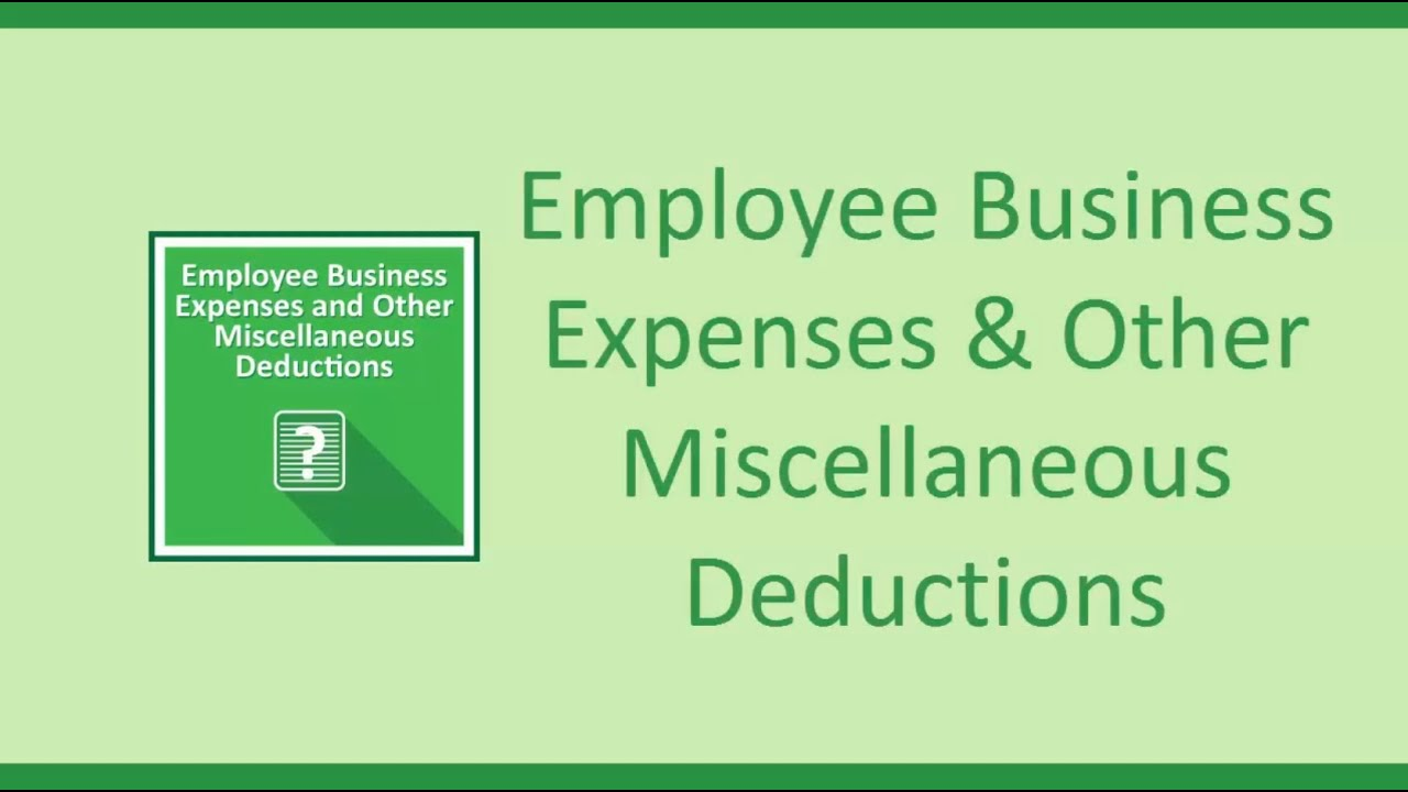 Employee Business Expenses and Other Miscellaneous Deductions ...