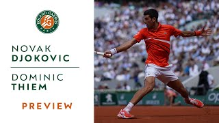 Novak Djokovic vs Dominic Thiem - Semi-Final Preview | Roland-Garros 2019