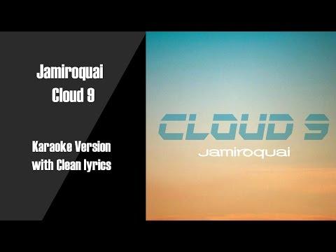 Jamiroquai Cloud 9 Karaoke Version with Clean Lyrics