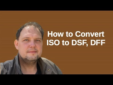 How Convert ISO to DSF, DFF (1-bit high resolution audio)