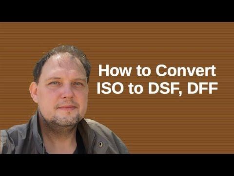 How Convert ISO (aka SACD ISO) to DSF, DFF (DSD files) Windows Mac