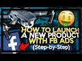 Launching A New Product with Facebook Ads (LIVE STEP BY STEP)