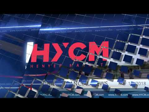 HYCM - Daily financial news - 19.03.2018