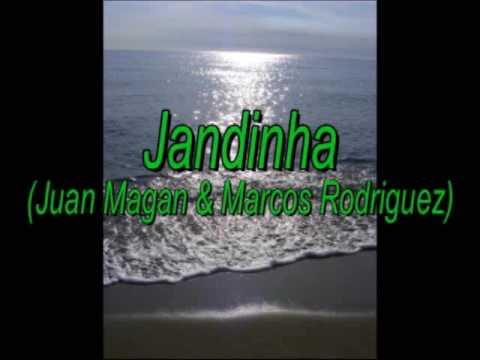 Jandinha ( Marcos Rodriguez & Juan Magan )