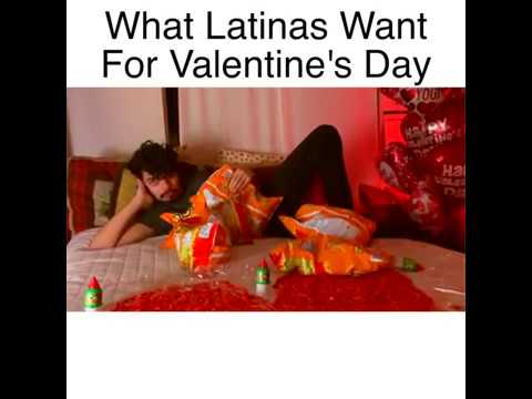 What Latinas Want For Valentines Day - MrChuy