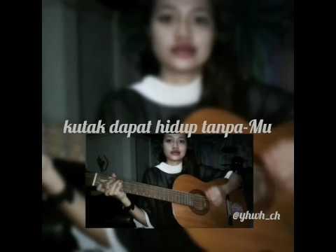 Kuperlu Yesus dihidupku (cover with lyrics)