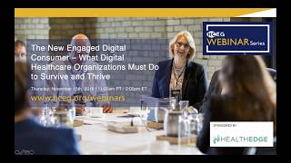The New Engaged Digital Consumer – What Digital Healthcare Organizations Must Do to Survive and Thr