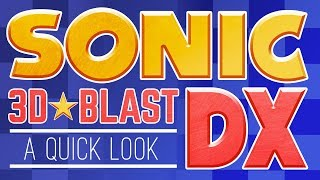 SONIC 3D BLAST DX: A QUICK LOOK