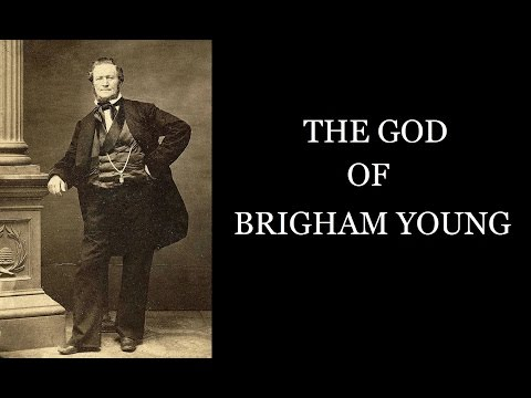 THE GOD OF BRIGHAM YOUNG